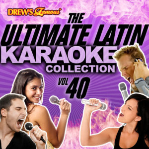 The Hit Crew的專輯The Ultimate Latin Karaoke Collection, Vol. 40