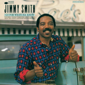 Jimmy Smith的專輯Go For Whatcha Know