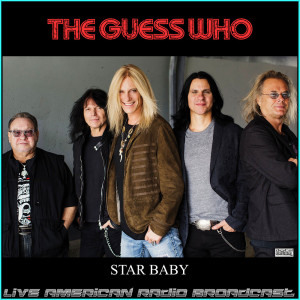 The Guess Who的專輯Star Baby (Live)