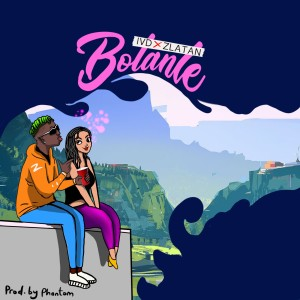 Listen to Bolanle song with lyrics from Zlatan