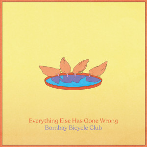 Album Everything Else Has Gone Wrong from Bombay Bicycle Club