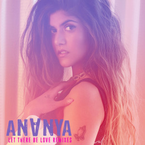 Album Let There Be Love - Remixes from Ananya Birla