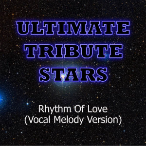 Ultimate Tribute Stars的專輯Plain White T's - Rhythm Of Love (Vocal Melody Version)