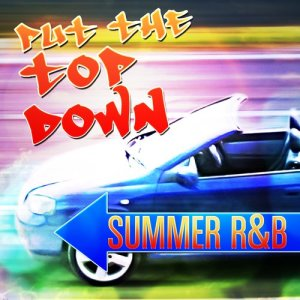 Album Put the Top Down - Summer R&B from Various Artists