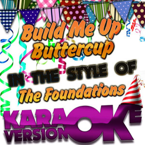 Karaoke - Ameritz的專輯Build Me up Buttercup (In the Style of the Foundations) [Karaoke Version] - Single