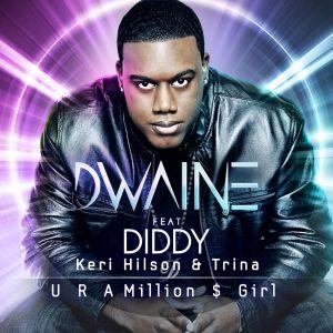 Dwaine的專輯U R a Million $ Girl (feat. Diddy, Keri Hilson, & Trina) (Remixes)