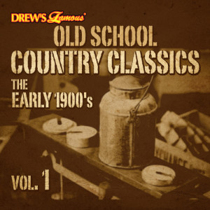 The Hit Crew的專輯Old School Country Classics: The Early 1900's, Vol. 1