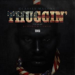 Thuggin' (feat. Kendrick Lamar) - Single (Explicit)