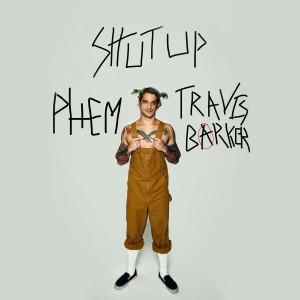 Album Shut Up (feat. phem & Travis Barker) from Phem