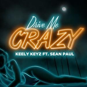 Keely Keyz的專輯Drive Me Crazy (Explicit)