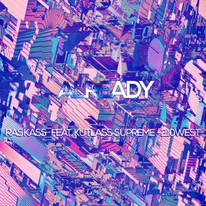 Album Already (feat. Kutlass Supreme & 210West) - Single from Ras Kass