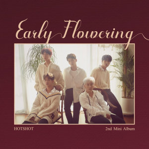 HOTSHOT的專輯Early Flowering