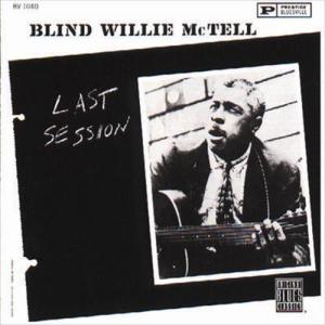Last Session 1992 Blind Willie McTell