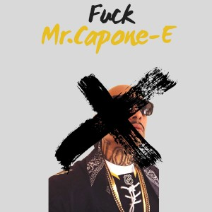 Album Fuck Mr. Capone-E (Explicit) from Mr. Capone-E