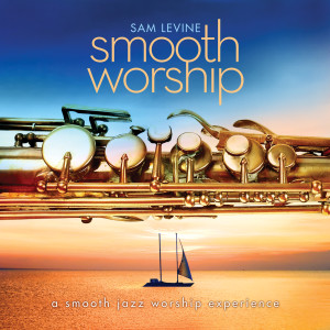 Album Smooth Worship from Sam Levine