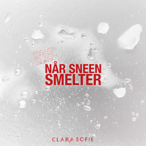 Album Når Sneen Smelter from Clara Sofie