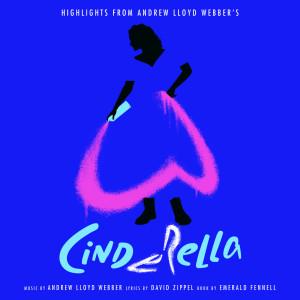 "Andrew Lloyd Webber的專輯Highlights From Andrew Lloyd Webber's ""Cinderella"""