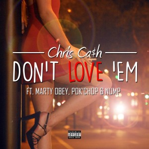 Listen to Don't Love 'Em song with lyrics from Chris Cash