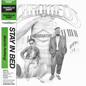 Album Stay In Bed (And Do Nothing) (Tropkillaz Remix) from Chromeo