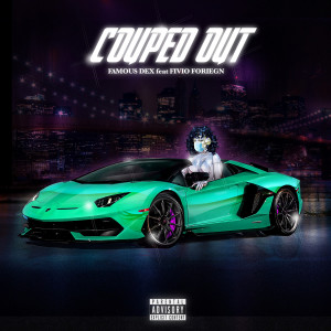 Album Couped Out (feat. Fivio Foreign) from Famous Dex