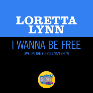Loretta Lynn的專輯I Wanna Be Free (Live On The Ed Sullivan Show, May 30, 1971)