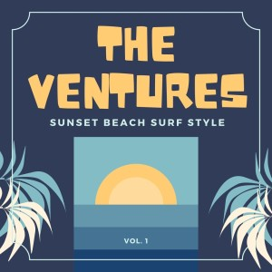 The Ventures的專輯Sunset Beach Surf Style, Vol. 1