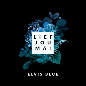 Album Lief Jou Ma! from Elvis Blue