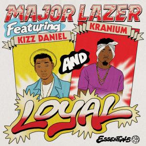 ฟังเพลงออนไลน์ เนื้อเพลง Loyal (feat. Kizz Daniel & Kranium) ศิลปิน Major Lazer