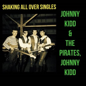 Album Shaking All Over Singles from Johnny Kidd & The Pirates