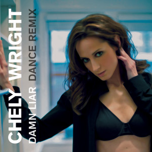 Damn Liar (The Remixes) 2011 Chely Wright