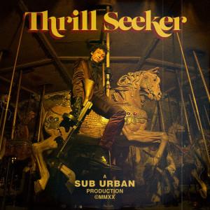 Album Thrill Seeker (Explicit) from Sub Urban