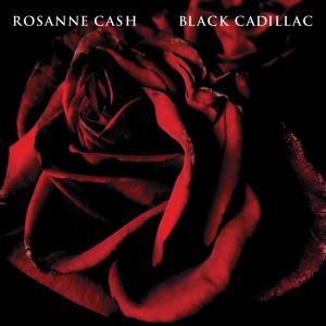 Black Cadillac 2006 Rosanne Cash