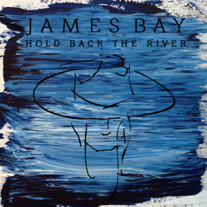 Listen to Hold Back The River song with lyrics from James Bay
