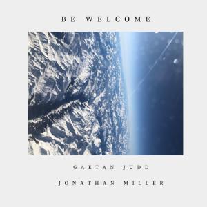 Album Be Welcome from Gaetan Judd