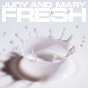 JUDY AND MARY的專輯Complete Best Album Fresh