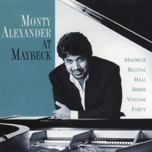 Album The Maybeck Recital Series, Vol. 40 from Monty Alexander