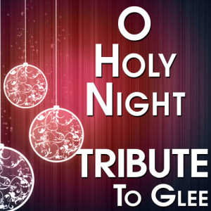 The Hit Crew的專輯O Holy Night (Tribute to Glee)