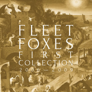 Album First Collection: 2006-2009 from Fleet Foxes