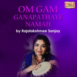 Album Om Gam Ganapathaye Namah - Single from Rajalakshmee Sanjay