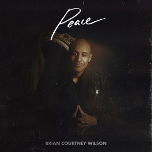 Album Peace from Brian Courtney Wilson
