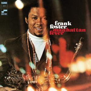 Manhattan Fever 2007 Frank Foster