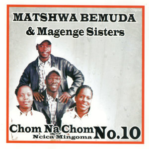 Album Chom Na Chom (NcicaMingomaNo.10) from Matshwa Bemuda & Magenge Sisters
