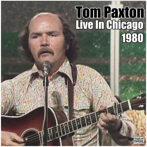 Album Live In Chicago 1980 from Tom Paxton