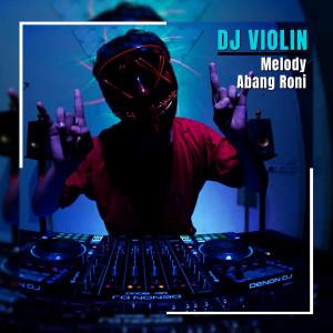Melody Abang Roni dari DJ Violin