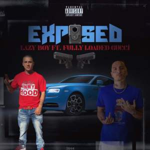 Album Exposed (feat. Fully Loaded Gucci) from Lazy-Boy