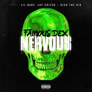 Famous Dex的專輯Nervous (feat. Lil Baby, Jay Critch & Rich the Kid) (Explicit)