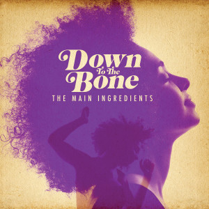 Album The Main Ingredients from Down To The Bone