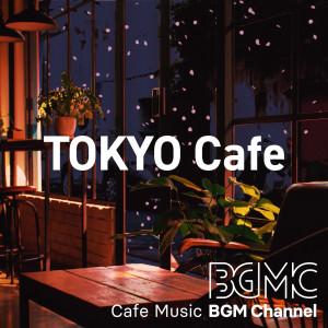 Cafe Music BGM channel的專輯Tokyo Cafe