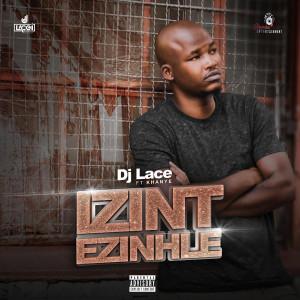 Album Izint Ezinhle (feat. Khanye) from DJ Lace