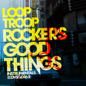 Album Good Things (Instrumentals) from Looptroop Rockers